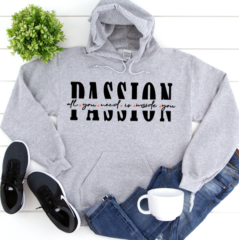 All you need is inside you - Passion | Women Empowerment Graphic  Hoodie