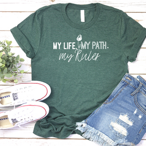 My Life My Rules | Women Empowerment Graphic Tee