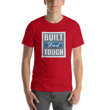 Load image into Gallery viewer, Built Dad Tough T-Shirt