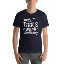 Load image into Gallery viewer, The Tools Work T-Shirt