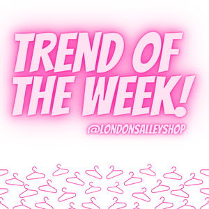 TREND of the week!