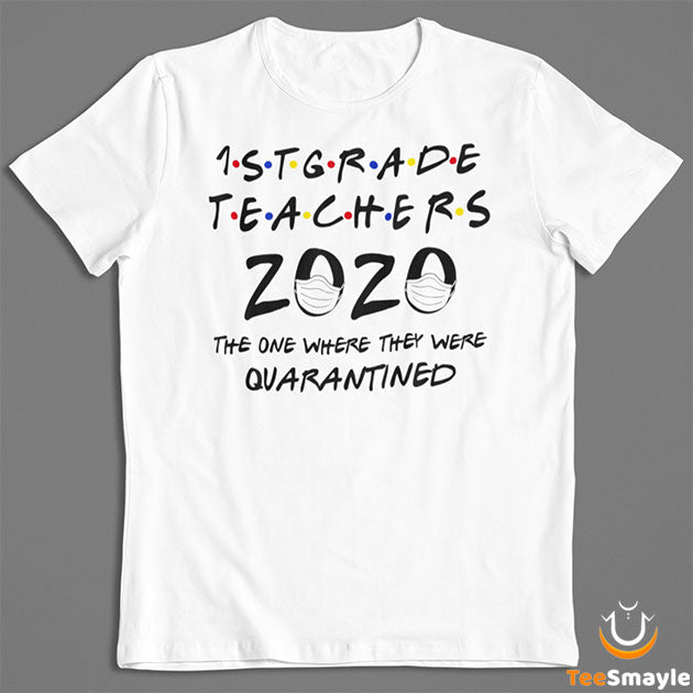 1st Grade Teachers 2020 Quarantined T-Shirt - TeeSmayle