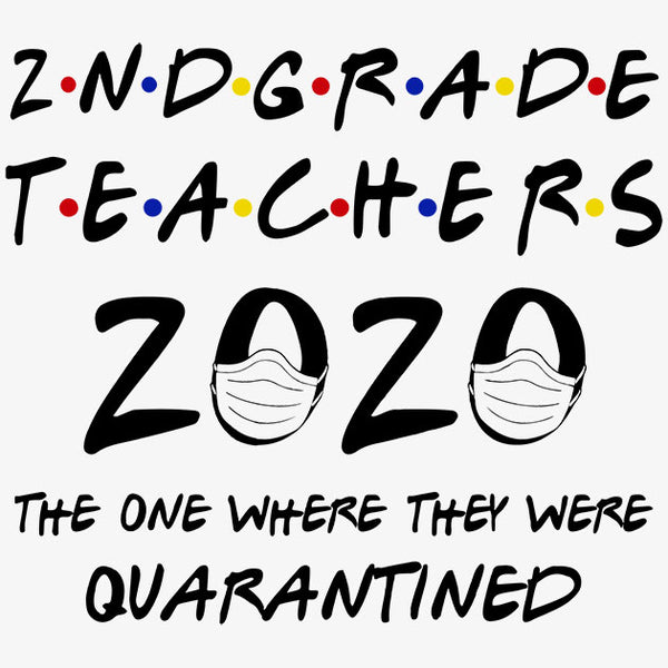 2nd Grade Teachers 2020 Quarantined T-Shirt - TeeSmayle