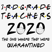 Load image into Gallery viewer, 3rd Grade Teachers 2020 Quarantined T-Shirt - TeeSmayle