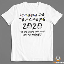Load image into Gallery viewer, 4th Grade Teachers 2020 Quarantined T-Shirt - TeeSmayle
