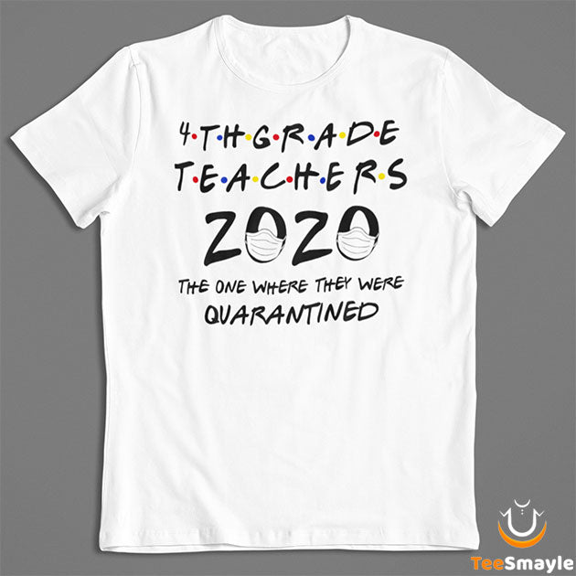 4th Grade Teachers 2020 Quarantined T-Shirt - TeeSmayle
