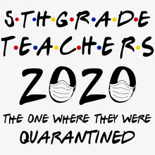 Load image into Gallery viewer, 5th Grade Teachers 2020 Quarantined T-Shirt - TeeSmayle