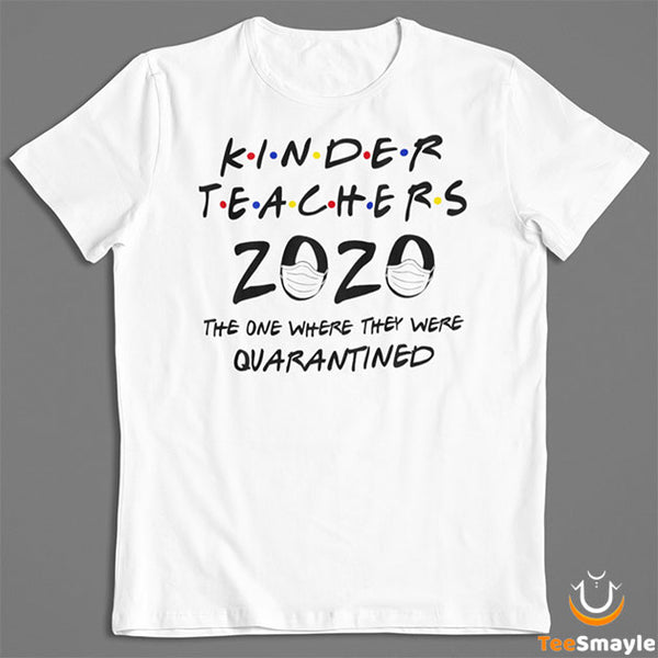 Kinder Teachers 2020 Quarantined T-Shirt - TeeSmayle