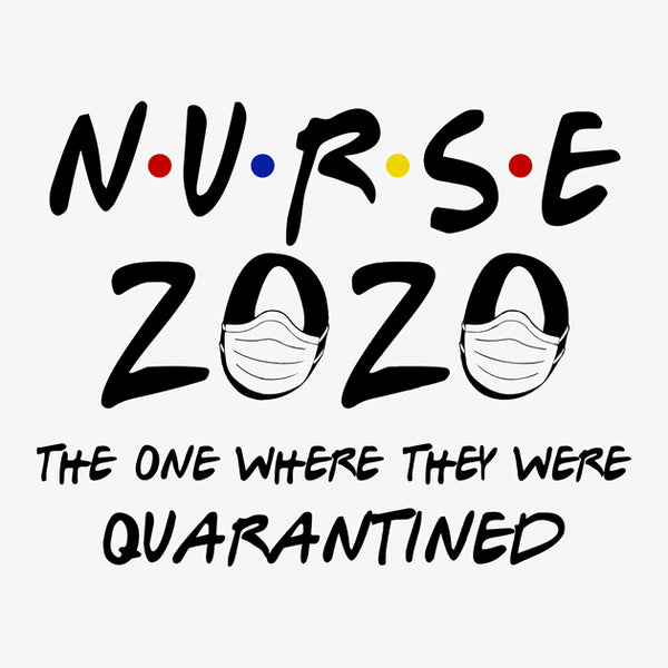 Nurse 2020 Quarantined T-Shirt - TeeSmayle