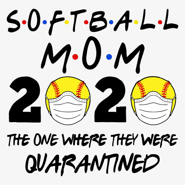 Softball Mom 2020 Quarantined T-Shirt - TeeSmayle