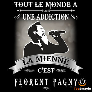 Tee Shirt Florent Pagny | Mon addiction - TeeSmayle