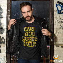 Load image into Gallery viewer, Wash Your Fucking Hands - Coronavirus T-Shirt - TeeSmayle