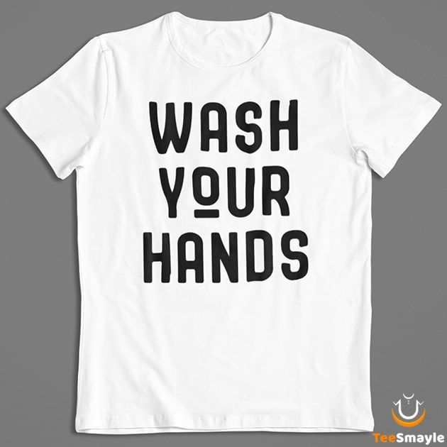 Coronavirus T-Shirt - Wash Your Hands - TeeSmayle