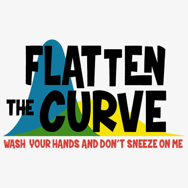 Flatten The Curve Wash Your Hands and Dont Sneeze On Me T-Shirt - TeeSmayle