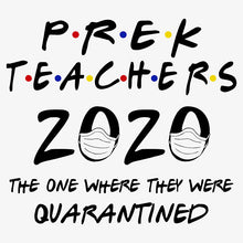 Load image into Gallery viewer, PreK Teachers 2020 Quarantined T-Shirt - TeeSmayle