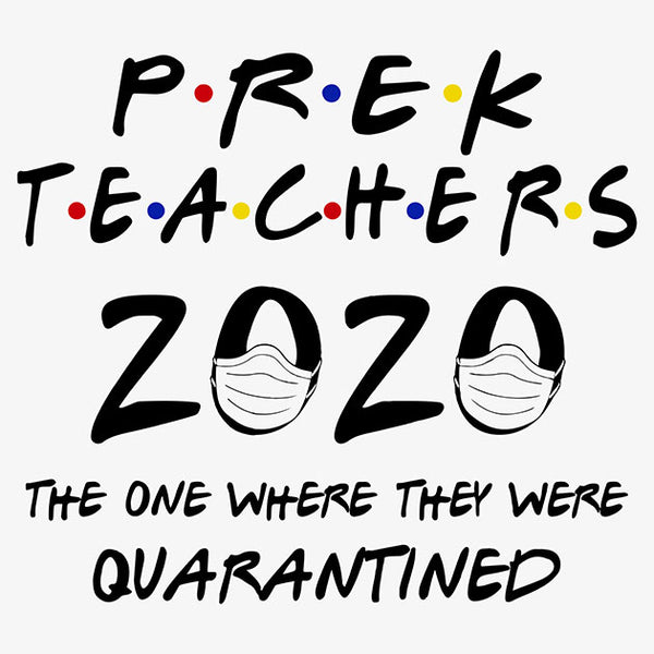 PreK Teachers 2020 Quarantined T-Shirt - TeeSmayle