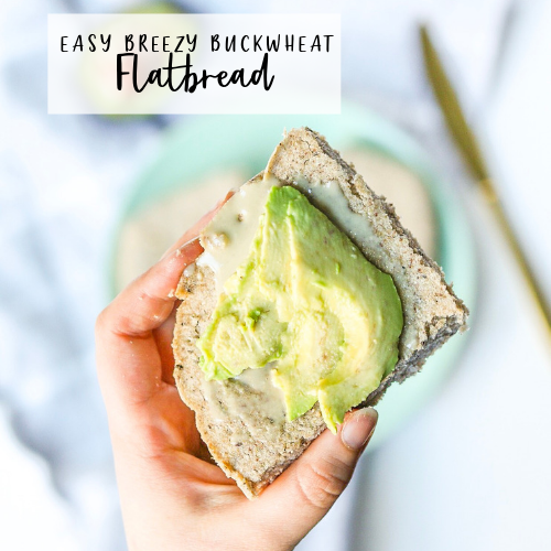 Easy Breezy Buckwheat Flatbread