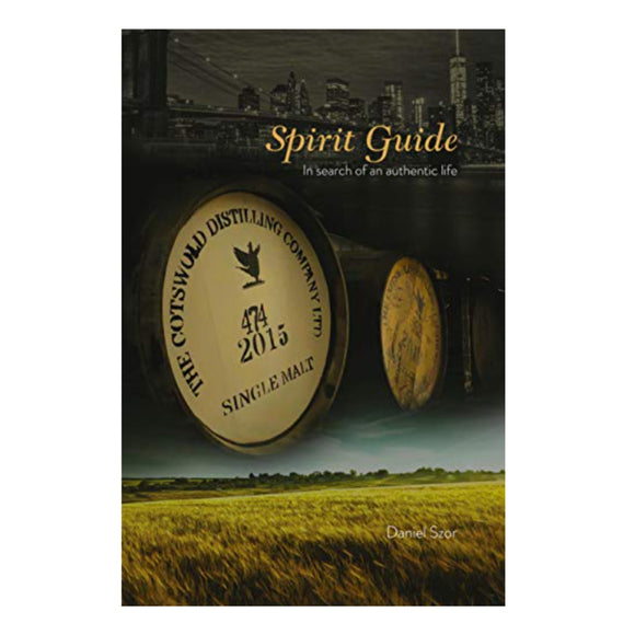 SPIRIT GUIDE: IN SEARCH OF AN AUTHENTIC LIFE <br>BY DANIEL SZOR
