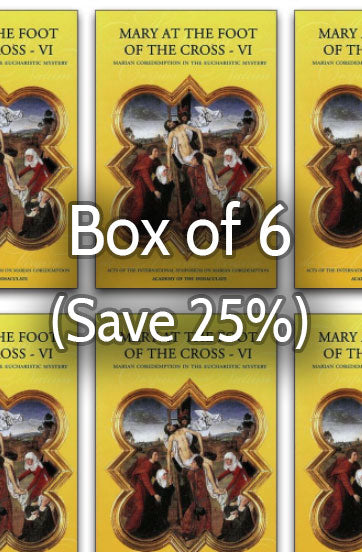 Mary at the Foot of the Cross 6: Coredemptrix in the Eucharistic Mystery 25% bulk discount