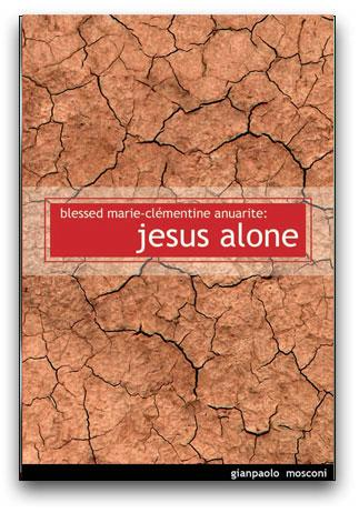 Jesus Alone: The Life of Blessed Marie-Clémentine Anuarite