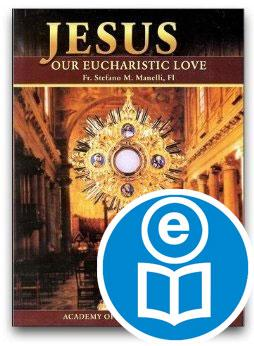 Jesus, Our Eucharistic Love Ebook