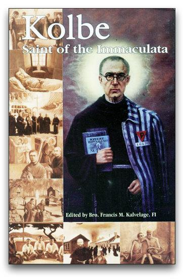 Kolbe, Saint of the Immaculata