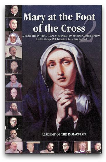 Mary at the Foot of the Cross 2: Marian Coredemption