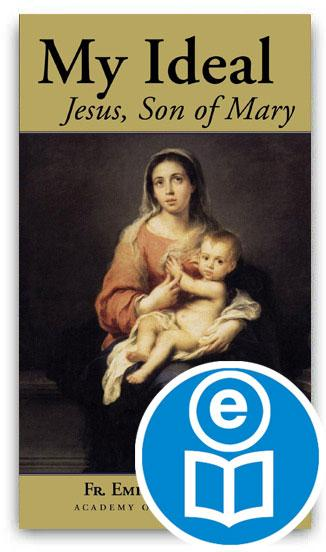 My Ideal: Jesus, Son of Mary Ebook