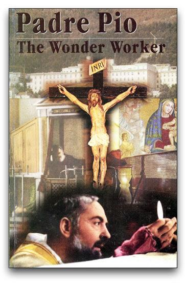 Padre Pio, the Wonder Worker