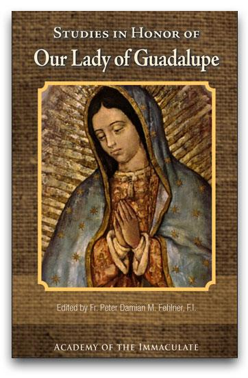 Mariological Studies in Honor of Our Lady of Guadalupe
