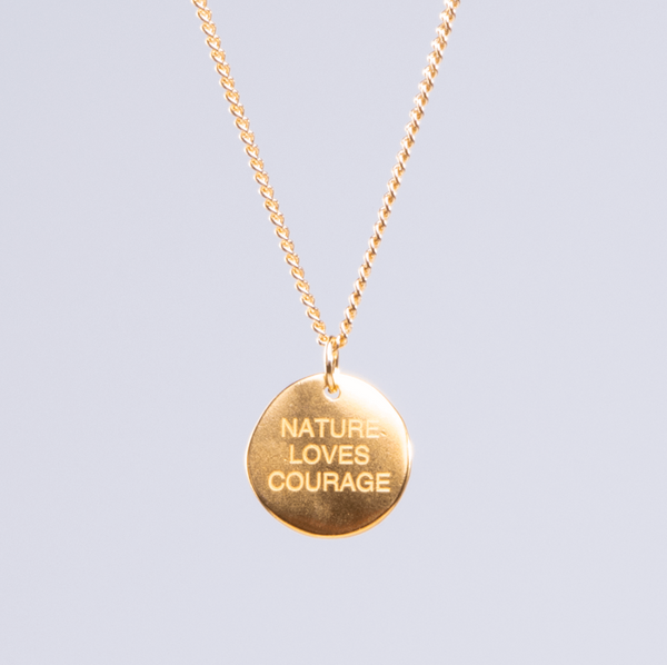 "Solid Gold ""Nature Loves Courage""  Chain"