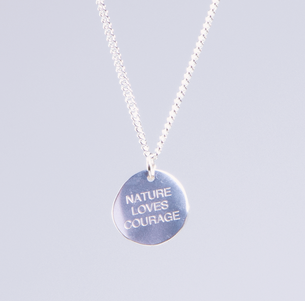 "Solid Silver ""Nature Loves Courage""  Chain"