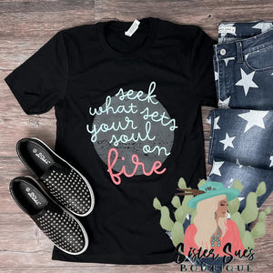 Set Your Soul On Fire Tee