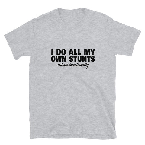 I Do My Own Stunts Funny T-Shirt