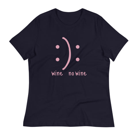 Wine No Wine You Decide Women's Relaxed T-Shirt