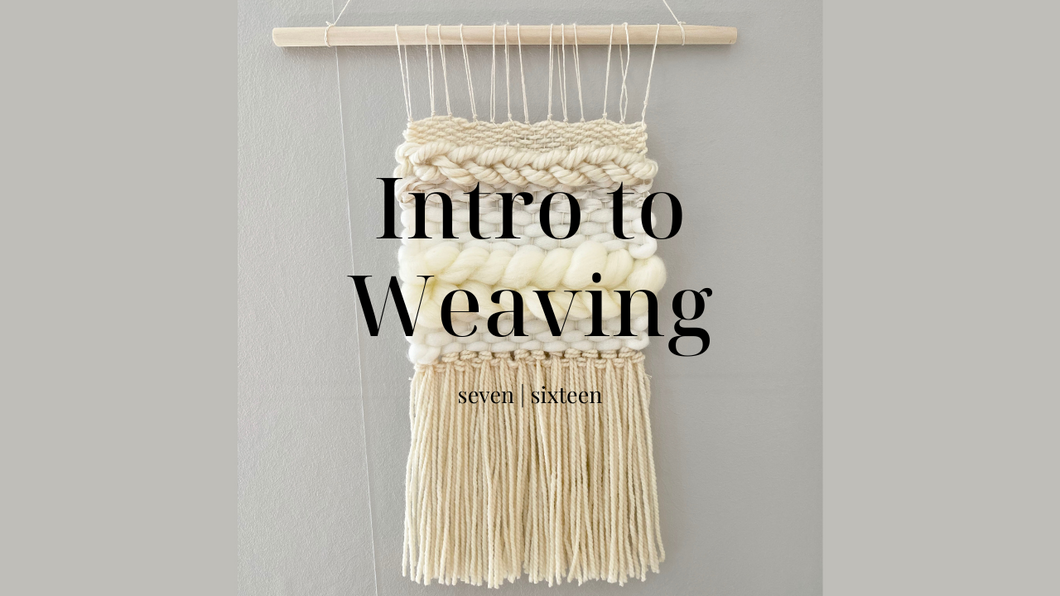 Intro to Weaving E-Course and Weaving Kit