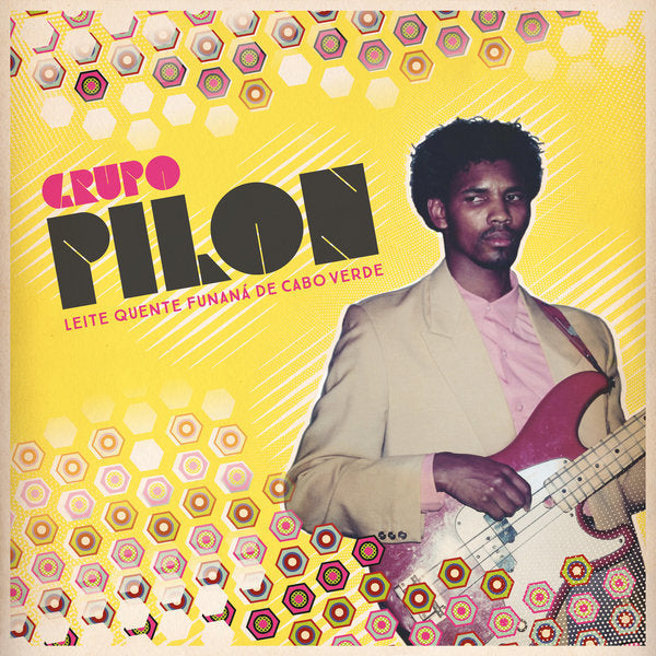 Grupo Pilon - Leite Quente Funaná de Cabo Verde - Out Of Joint Records