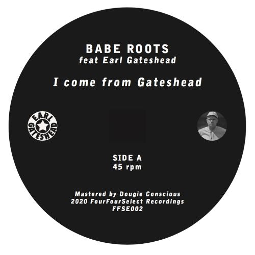 Babe Roots & Earl Gateshead - I Come From Gateshead - Out Of Joint Records