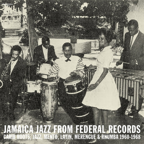 Various Artists - Jamaica Jazz from Federal Records: Carib Roots, Jazz, Mento, Latin, Merengue & Rhumba 1960-1968