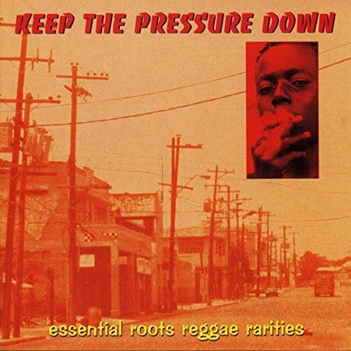 Various Artists - Keep The Pressure Down (Essential Roots Reggae Rarities) - Out Of Joint Records