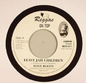 Tony Roots / Reggae On Top Rhythm Section - Leave Jah Children - Out Of Joint Records