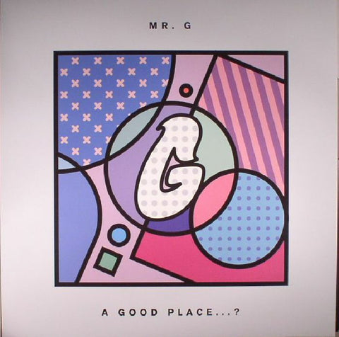Mr G - A Good Place? - Out Of Joint Records