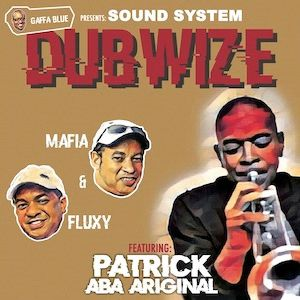 Mafia & Fluxy - Gaffa Blue Presents: Sound System Dubwize - Out Of Joint Records