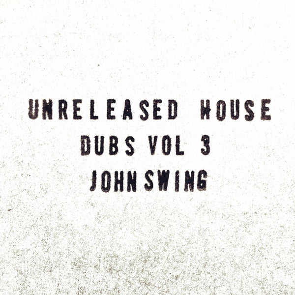 John Swing - Unreleased House Dubs Vol 3 - Out Of Joint Records