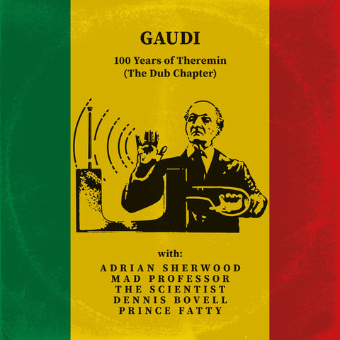 Gaudi - 100 Years of Theremin (The Dub Chapter) (Pre-order)