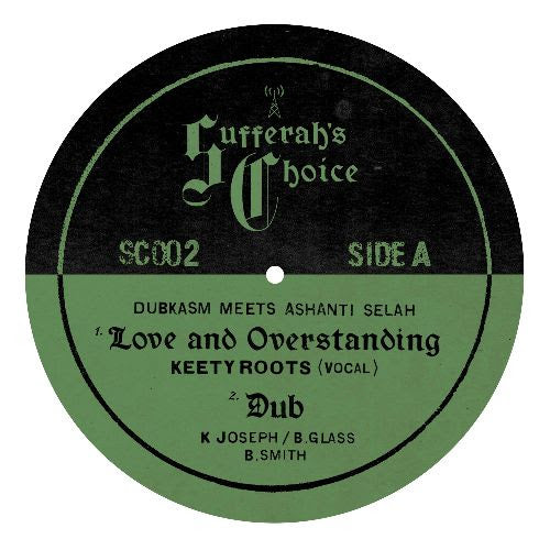 Dubkasm Meets Ashanti Selah - Love And Overstanding Ft Keety Roots (Repress)