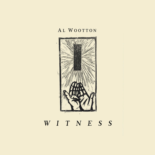 Al Wootton - Witness LP