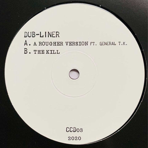Dub-Liner - A Rougher Version ft General T.K. / The Kill