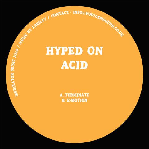 Hyped On Acid - Terminate / E-Motion (Import) - Out Of Joint Records