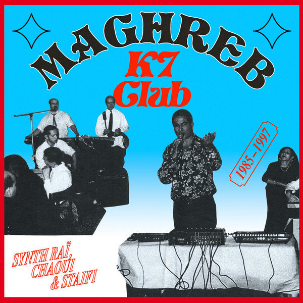 Various Artists - Maghreb K7 Club: Synth Rai Chaoui & Staifi 1985-1997
